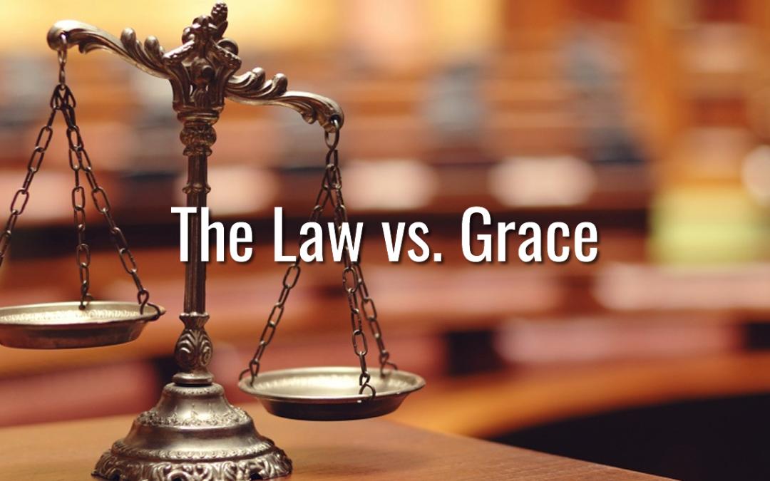 The Law Vs. Grace