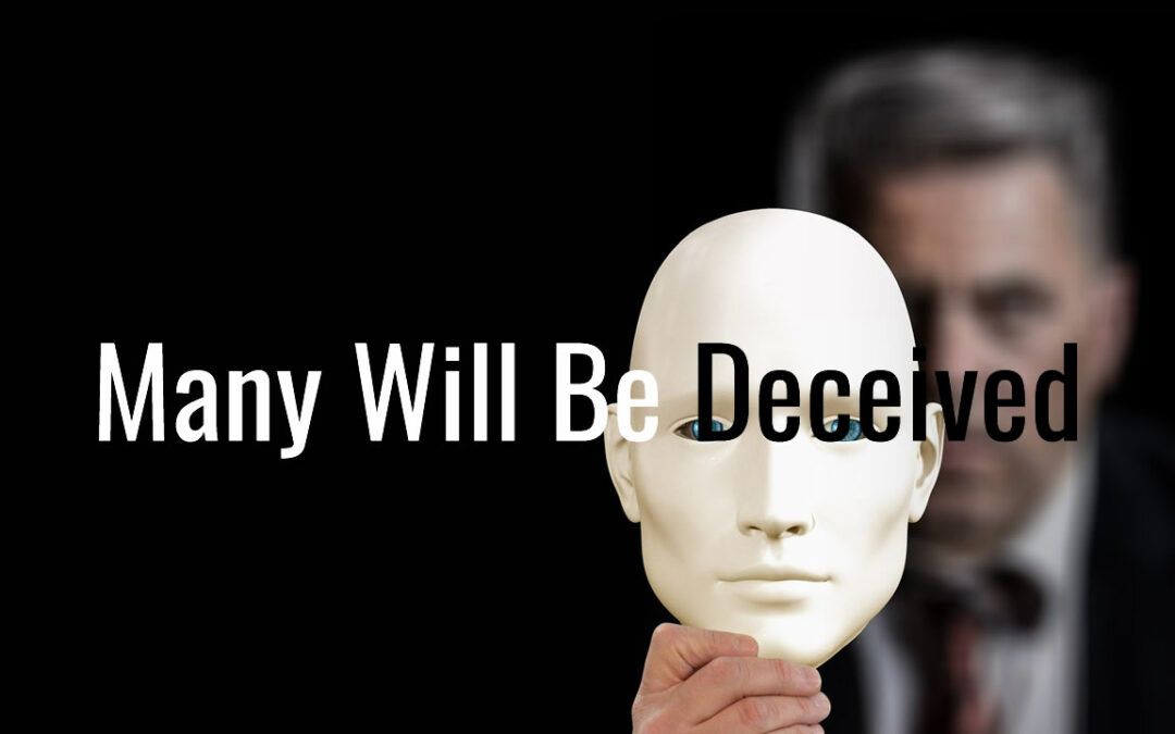 Many Will Be Deceived
