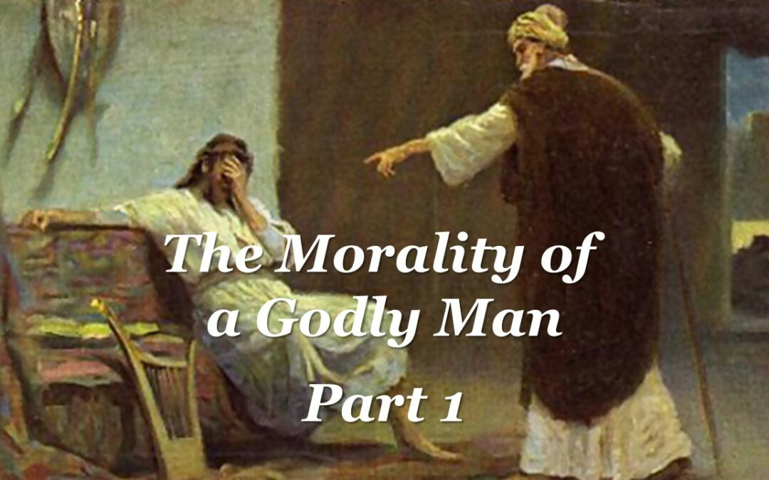 The Morality of a Godly Man Part 1: King David