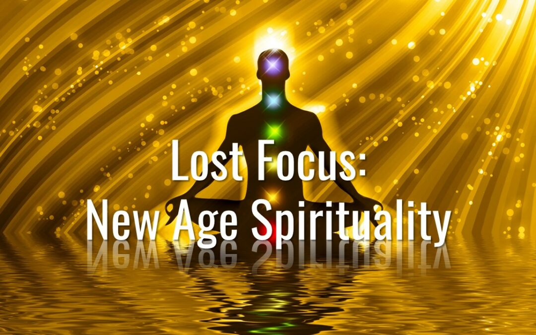 Lost Focus: New Age Spirituality