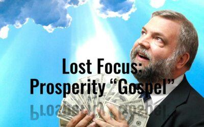 "Lost Focus: Prosperity ""Gospel"""