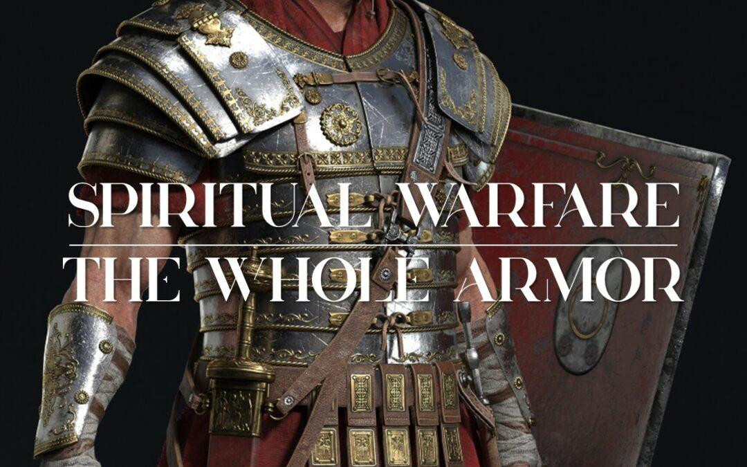 Spiritual Warfare: The Whole Armor