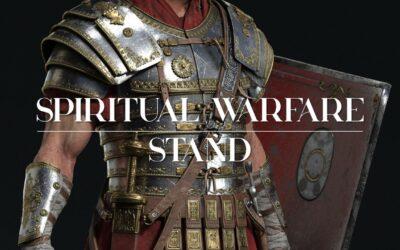 Spiritual Warfare: Stand