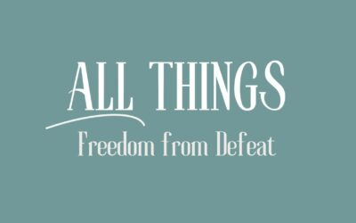All Things: Freedom from Defeat